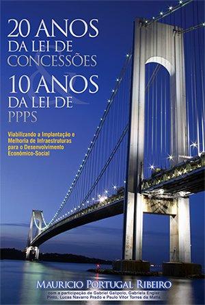 10 anos das Lei de PPS & 20 anos da Lei de Concessões
